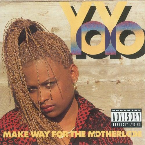 Make Way For The Motherlode by Yo-Yo