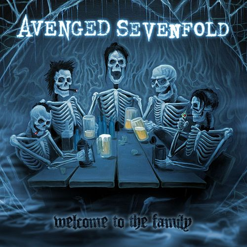 Welcome To The Family by Avenged Sevenfold