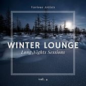 Winter Lounge (Long Nights Sessions), Vol. 4 di Various Artists