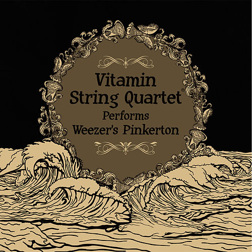 Vitamin String Quartet Performs Weezer's Pinkerton by Vitamin String Quartet