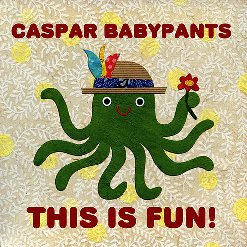 This is Fun! by Caspar Babypants
