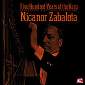 Five Hundred Years Of The Harp (Remastered Historical Recording) von Nicanor Zabaleta