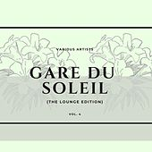 Gare Du Soleil (The Lounge Edition), Vol. 4 de Various Artists
