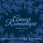 Amour Romantique (Beautiful Lounge Anthems), Vol. 4 de Various Artists