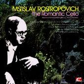 The Romantic Cello (Remastered Historical Recording) de Mstislav Rostropovich