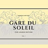 Gare Du Soleil (The Lounge Edition), Vol. 1 de Various Artists