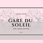 Gare Du Soleil (The Lounge Edition), Vol. 2 by Various Artists