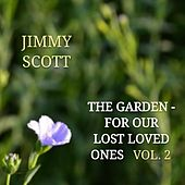 The Garden: For Our Lost Loved Ones, Vol. 2 van Jimmy Scott