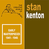 Early Masterpieces - 1941-1946 di Stan Kenton