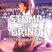 Stomp and Grind (feat. Rico Nasty) (partywithray Remix) by Grandma