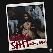 Gang Shit by Yxng Bane