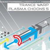 Trance Warp - Plasma Choons 5 de Various Artists