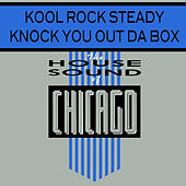 Knock You Out Da Box by Kool Rock Steady