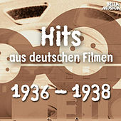 Hits aus deutschen Filmen 1936 - 1938 di Various Artists