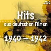 Hits aus deutschen Filmen 1940 - 1942 von Various Artists