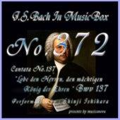 J.S.Bach:Lobe den Herren, den machtigen Konig der Ehren, BWV 137 (Musical Box) de Shinji Ishihara