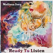 Ready to Listen by Melissa Ivey