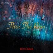 Thru the Rain by DC D-Nice