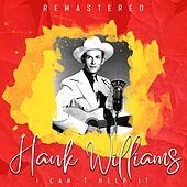 I Can't Help It (Remastered) von Hank Williams