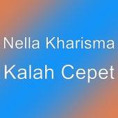 Kalah Cepet by Nella Kharisma