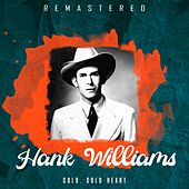 Cold, Cold Heart (Remastered) de Hank Williams