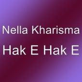 Hak E Hak E by Nella Kharisma