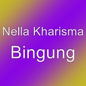 Bingung by Nella Kharisma