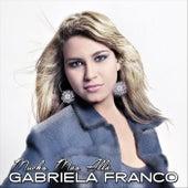 Mucho Más Allá de Gabriela Franco