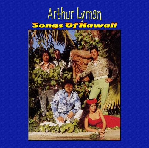 Songs Of Hawaii by Arthur Lyman