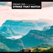 Strike That Match (Radio Edit) by Freaky DJ's