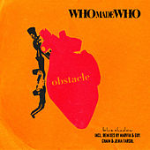 Obstacle by WhoMadeWho
