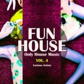 Funhouse, Vol. 4 (Only House Music) de Various Artists