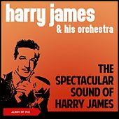 The Spectacular Sound of Harry James (Album of 1962) von Harry James