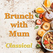 Brunch with Mum Classical de Various Artists