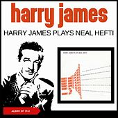 Harry James Plays Neal Hefti (Album of 1961) von Harry James