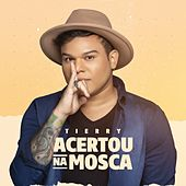Acertou na Mosca by Tierry
