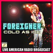 Cold As Ice (Live) de Foreigner