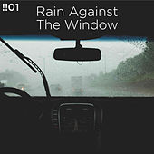 !!#01 Rain Against The Window by Rain Sounds