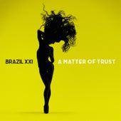 A Matter of Trust de Brazil XXI