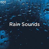 !!#01 Rain Sounds by Rain Sounds