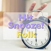 Hit Snooze! Folk by Various Artists