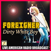 Dirty White Boy (Live) de Foreigner