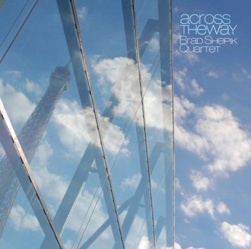 Across the Way by Brad Shepik Quartet