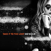 Take It to the Limit by Monique