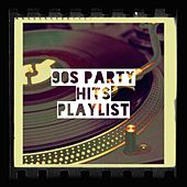90s Party Hits Playlist by 90s Party People, 90er Sternchen, 90s Kid