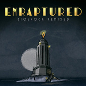 ENRAPTURED: BioShock Remixed de Materia Collective