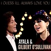 I Guess I'll Always Love You by Ayala