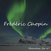 Mazurkas, Op. 67 by Frédéric Chopin