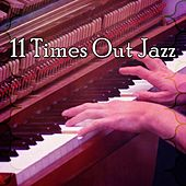 11 Times out Jazz by Chillout Lounge
