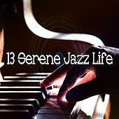 13 Serene Jazz Life by Chillout Lounge
